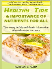 Healthy Tips And Importance Of Nutrients For All ebook by Kanchan Kabra