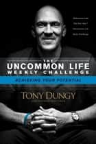 Achieving Your Potential ebook by Tony Dungy,Nathan Whitaker