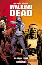 Walking Dead T21 - Guerre totale ebook by Robert Kirkman, Charlie Adlard, Stefano Gaudiano