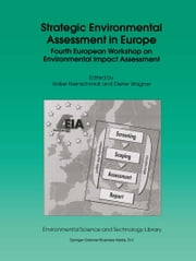 Strategic Environmental Assessment in Europe - Fourth European Workshop on Environmental Impact Assessment ebook by Volker Kleinschmidt,Dieter Wagner