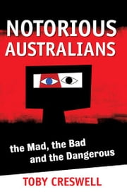 Notorious Australians ebook by Toby Creswell