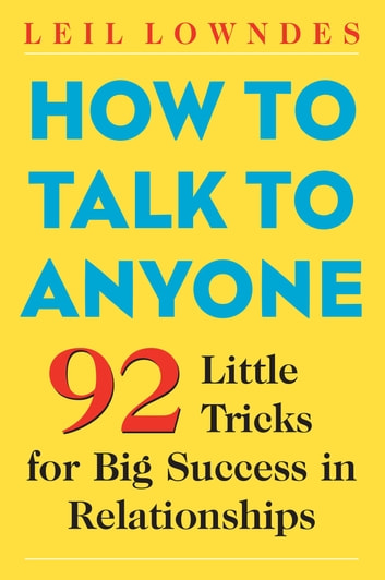 How to talk to anyone ebook by leil lowndes 9780071433341 how to talk to anyone 92 little tricks for big success in relationships ebook by fandeluxe Images