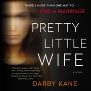 Pretty Little Wife - A Novel audiobook by Darby Kane