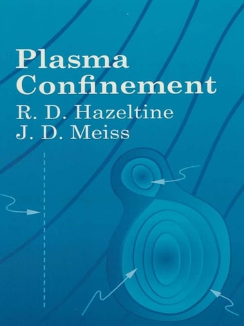 Plasma Confinement ebook by R. D. Hazeltine,J. D. Meiss
