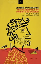 Chases and Escapes - The Mathematics of Pursuit and Evasion ebook by Paul J. Nahin