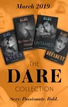 The Dare Collection March 2019: Untamed (Hotel Temptation) / Mr One-Night Stand / On His Knees / Decadent ebook by Caitlin Crews, Rachael Stewart, Cathryn Fox,...