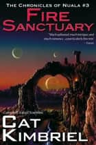 Fire Sanctuary ebook by Katharine Eliska Kimbriel, Cat Kimbriel