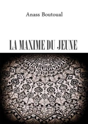 La maxime du jeune ebook by Anass Boutoual