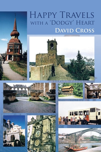Happy Travels with a Dodgy Heart ebook by David Cross
