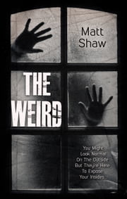 The Weird - A Supernatural Horror ebook by Matt Shaw
