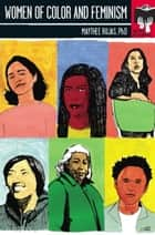 Women of Color and Feminism - Seal Studies eBook by Maythee Rojas