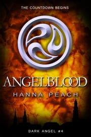 Angelblood (Dark Angel #4) ebook by Hanna Peach