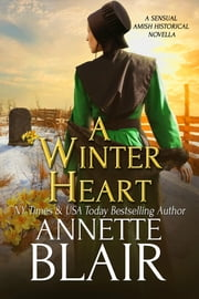 Winter Heart - A Sensual, Amish Romance Novella ebook by Annette Blair