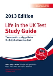Life in the UK test: Study Guide 2013 ePub edition - The Essential Study Guide for the British Citizenship Test ebook by George Sandison