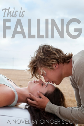 This Is Falling ebook by Ginger Scott