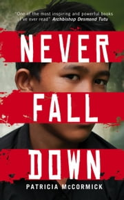 Never Fall Down ebook by Patricia McCormick