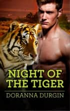 Night of the Tiger ebook by Doranna Durgin