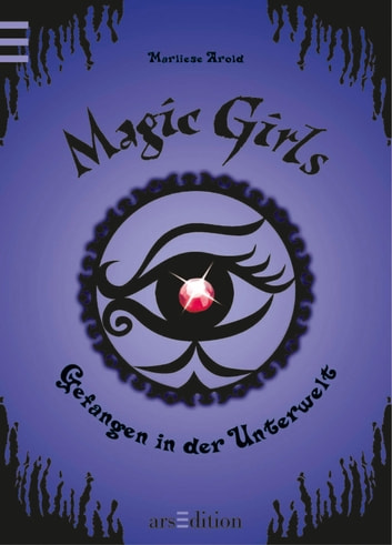 Magic Girls - Gefangen in der Unterwelt ebook by Marliese Arold