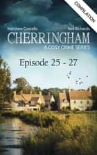 Cherringham - Episode 25-27 - A Cosy Crime Compilation ebook by Matthew Costello, Neil Richards