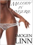 Melody in Lingerie (BDSM Erotica) ebook by