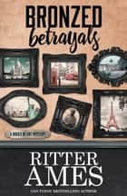 BRONZED BETRAYALS ebook by Ritter Ames