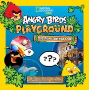 Angry Birds Playground: Question and Answer Book - A Who, What, Where, When, Why, and How Adventure ebook by Jill Esbaum