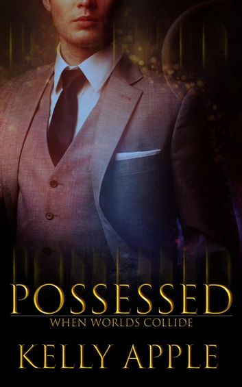 Possessed - When Worlds Collide, #1 ebook by Kelly Apple