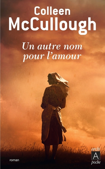 Un autre nom pour l'amour ebook by Colleen Mccullough