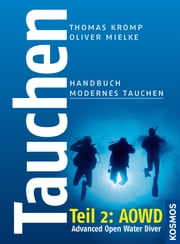 Tauchen - Handbuch modernes Tauchen - Teil 2: Advanced Open Water Diver (AOWD) ebook by Thomas Kromp, Oliver Mielke