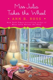 Miss Julia Takes the Wheel ebook by Ann B. Ross