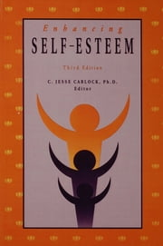 Enhancing Self Esteem ebook by C. Jesse Carlock