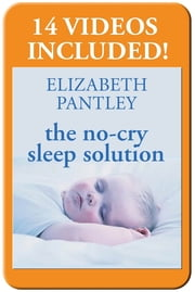 The No-Cry Sleep Solution Enhanced Ebook - Foreword by William Sears, M.D. ebook by Elizabeth Pantley