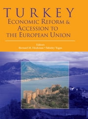 Turkey: Economic Reform And Accession To The European Union ebook by Hoekman Bernard M.; Togan Subidey