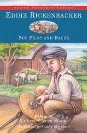 Eddie Rickenbacker - Boy Pilot and Racer ebook by Kathryn Cleven Sisson