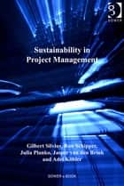 Sustainability in Project Management ebook by Mr Gilbert Silvius,Mr Jasper van den Brink,Mr Ron Schipper,Ms Julia Planko,Mr Adri Köhler,Professor Darren Dalcher