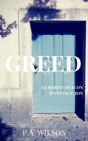 Greed - Book 2 of the Charity Deacon Investigations ebook by P.A. Wilson