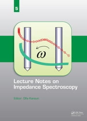 Lecture Notes on Impedance Spectroscopy: Volume 5 - ebook by Kanoun, Olfa
