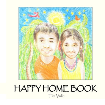 Happy Home Book - Un livre de contes indiens pour enfants ebook by Tim Vulic