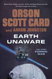 Earth Unaware ebook by Orson Scott Card,Aaron Johnston