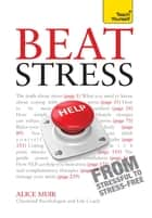 Beat Stress: Teach Yourself Ebook 電子書 by Alice Muir
