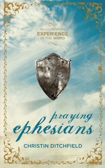 Praying Ephesians eBook by Christin Ditchfield