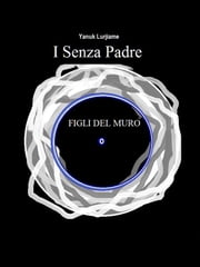 I senza padre ebook by Yanuk Lurjiame