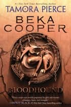 Bloodhound - The Legend of Beka Cooper #2 ebook by Tamora Pierce