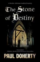 The Stone of Destiny ebook by Paul Doherty