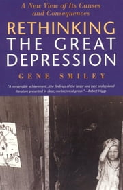 Rethinking the Great Depression ebook by Gene Smiley