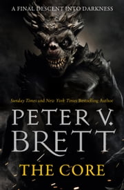 The Core (The Demon Cycle, Book 5) ekitaplar by Peter V. Brett