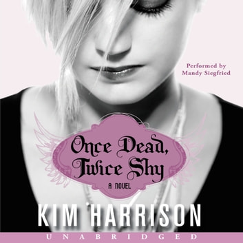 Once Dead, Twice Shy audiobook by Kim Harrison