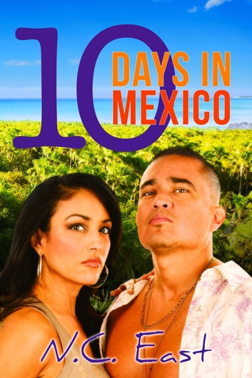 10 Days in Mexico ebook by N.C. East