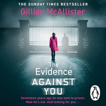 The Evidence Against You - The gripping new psychological thriller from the Sunday Times bestseller audiobook by Gillian McAllister