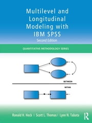 Multilevel and Longitudinal Modeling with IBM SPSS ebook by Ronald H. Heck,Scott L. Thomas,Lynn N. Tabata